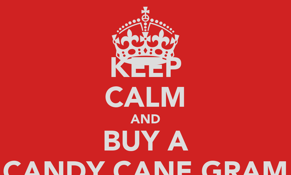 KEEP CALM AND BUY A CANDY CANE GRAM