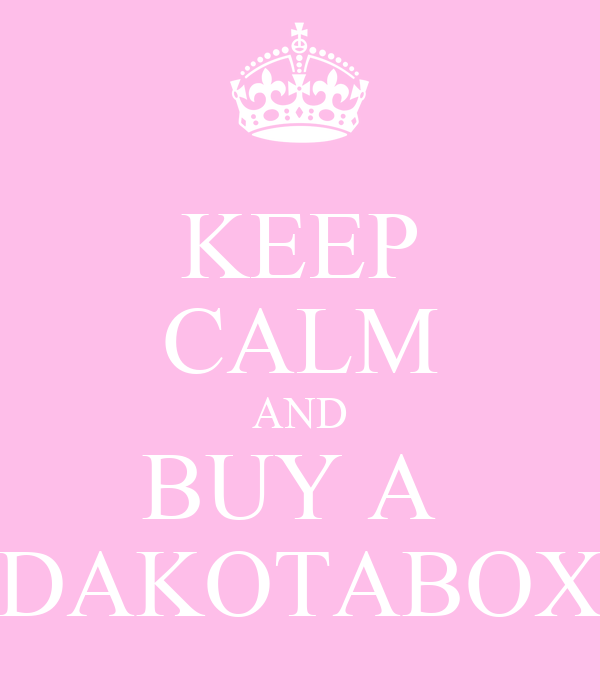 KEEP CALM AND BUY A  DAKOTABOX