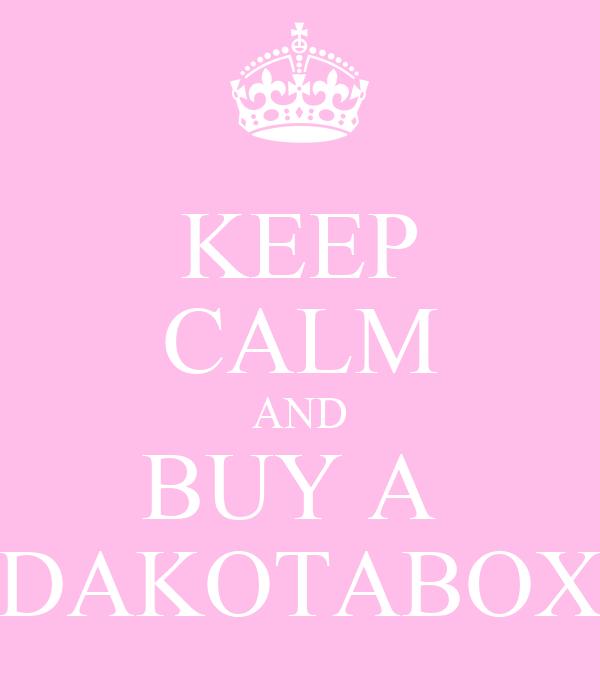 KEEP CALM AND BUY A  DAKOTABOX