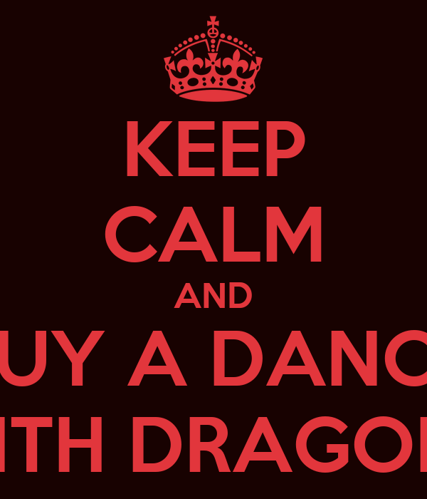KEEP CALM AND BUY A DANCE WITH DRAGONS