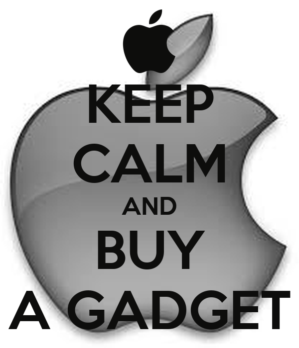 KEEP CALM AND BUY A GADGET