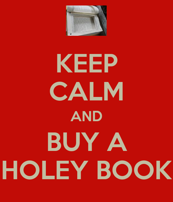 KEEP CALM AND BUY A HOLEY BOOK