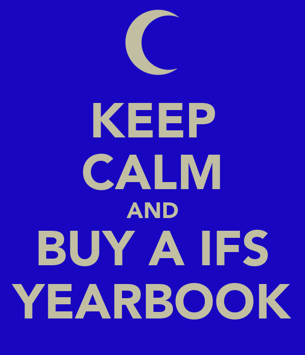 KEEP CALM AND BUY A IFS YEARBOOK