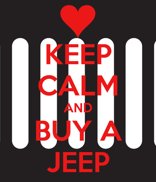 KEEP CALM AND BUY A JEEP