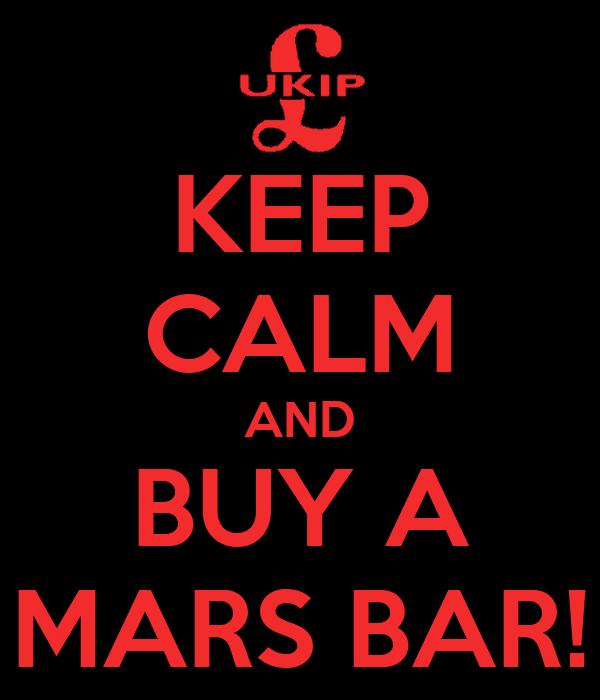 KEEP CALM AND BUY A MARS BAR!