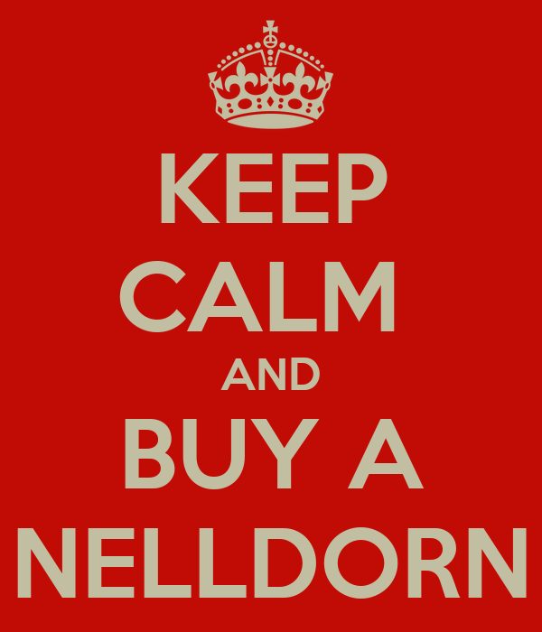 KEEP CALM  AND BUY A NELLDORN
