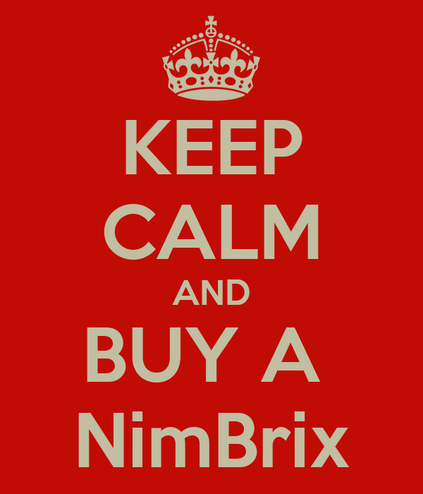 KEEP CALM AND BUY A  NimBrix