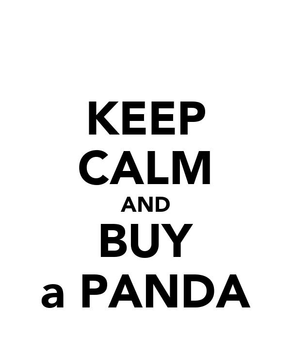 KEEP CALM AND BUY a PANDA