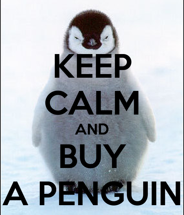 KEEP CALM AND BUY A PENGUIN