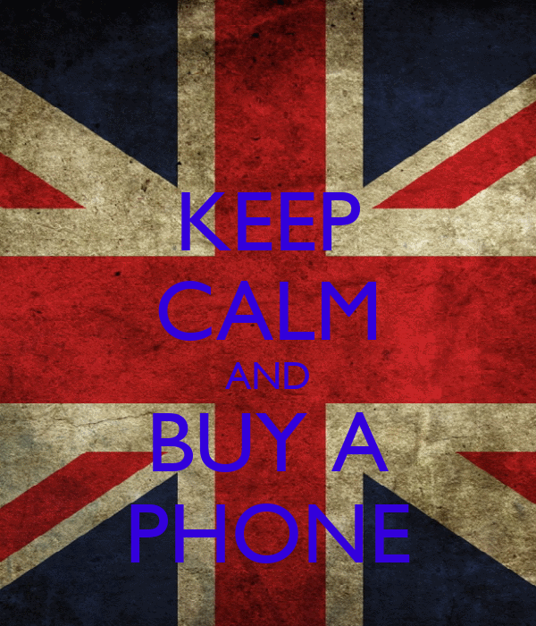 KEEP CALM AND BUY A PHONE