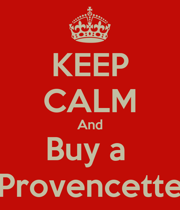 KEEP CALM And Buy a  Provencette