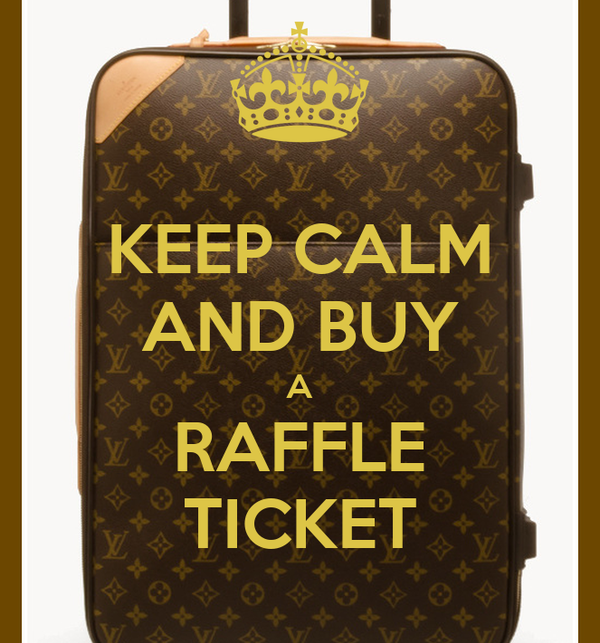 KEEP CALM AND BUY A RAFFLE TICKET