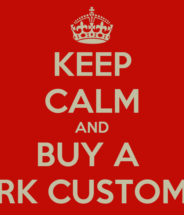 KEEP CALM AND BUY A  RK CUSTOM