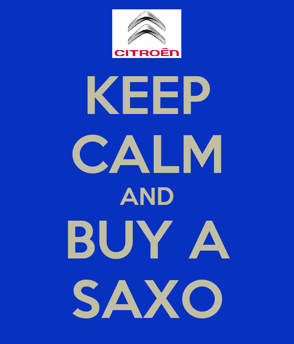 KEEP CALM AND BUY A SAXO