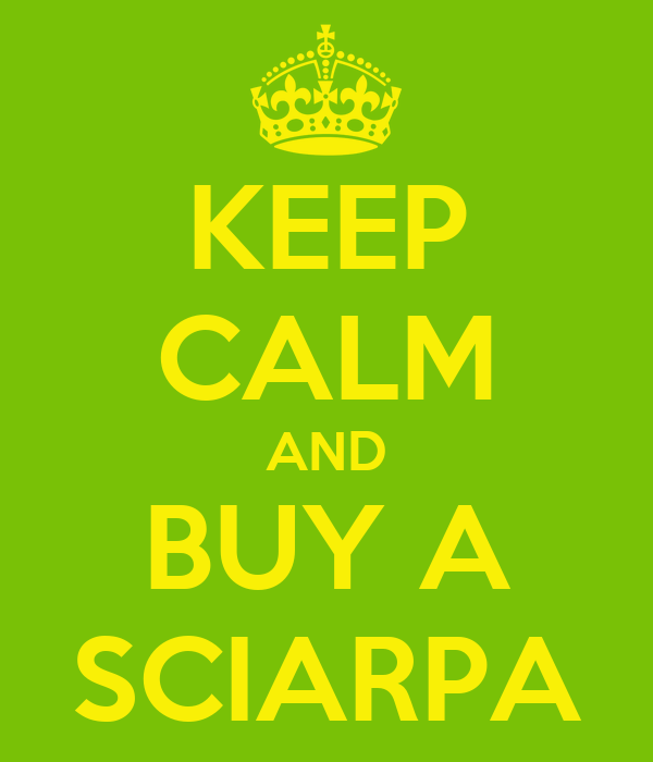 KEEP CALM AND BUY A SCIARPA