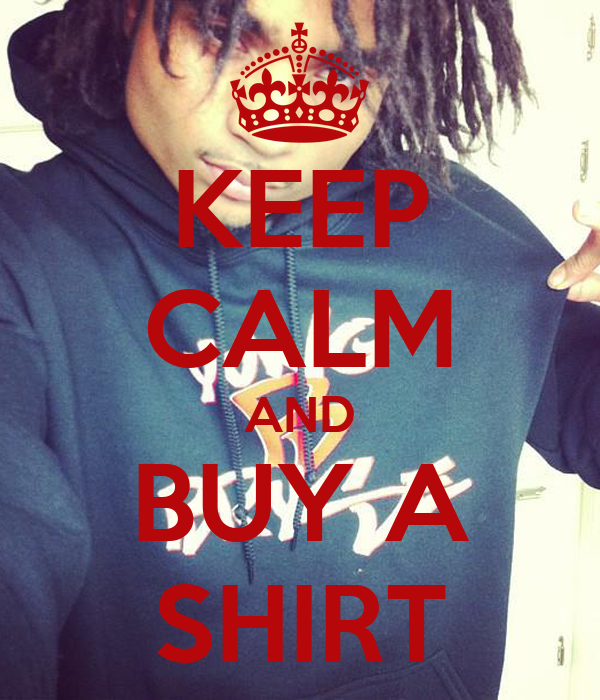 KEEP CALM AND BUY A SHIRT