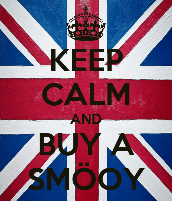KEEP CALM AND BUY A SMÖOY