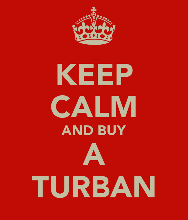 KEEP CALM AND BUY A TURBAN