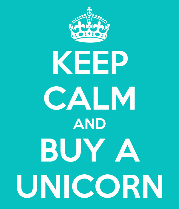 KEEP CALM AND BUY A UNICORN