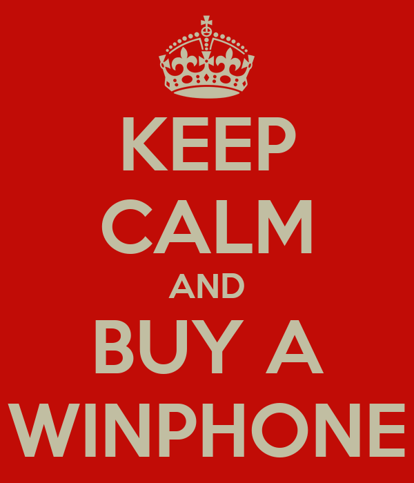 KEEP CALM AND BUY A WINPHONE