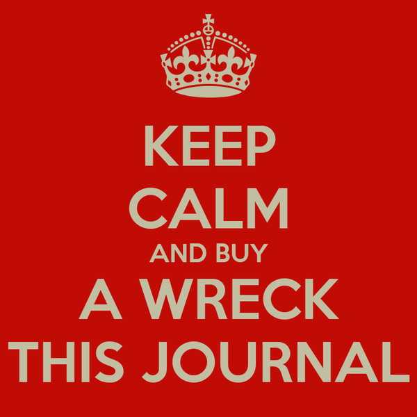 KEEP CALM AND BUY A WRECK THIS JOURNAL