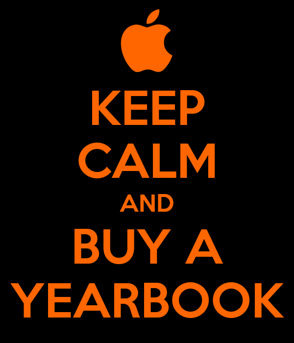KEEP CALM AND BUY A YEARBOOK