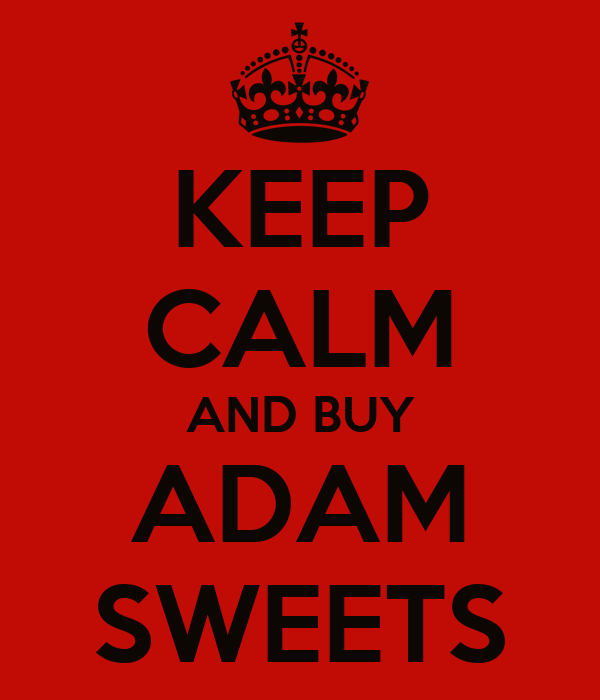KEEP CALM AND BUY ADAM SWEETS