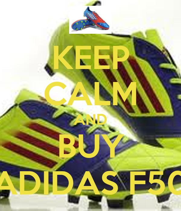 KEEP CALM AND BUY ADIDAS F50