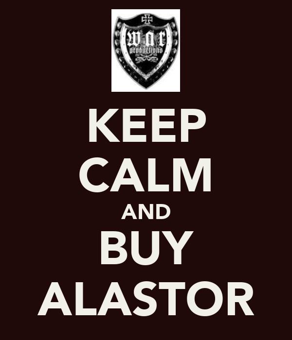 KEEP CALM AND BUY ALASTOR
