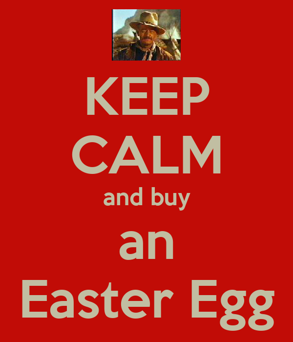 KEEP CALM and buy an Easter Egg