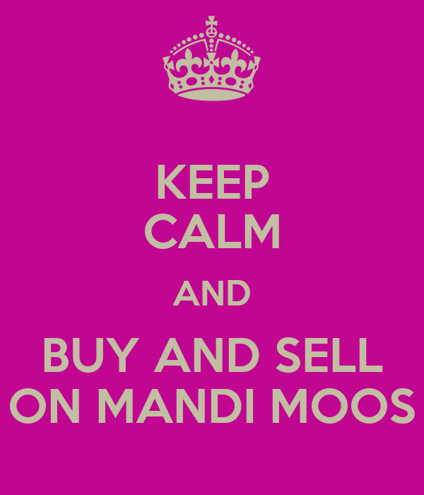 KEEP CALM AND BUY AND SELL ON MANDI MOOS