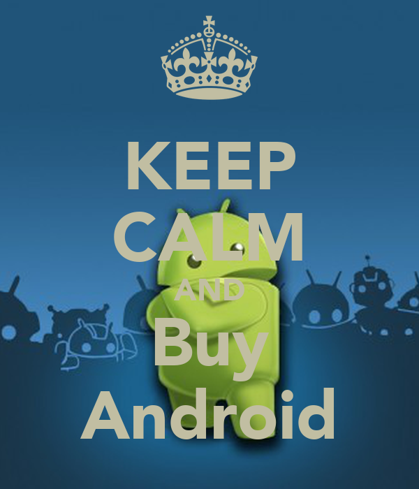 KEEP CALM AND Buy Android