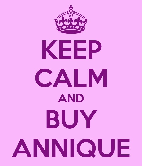 KEEP CALM AND BUY ANNIQUE