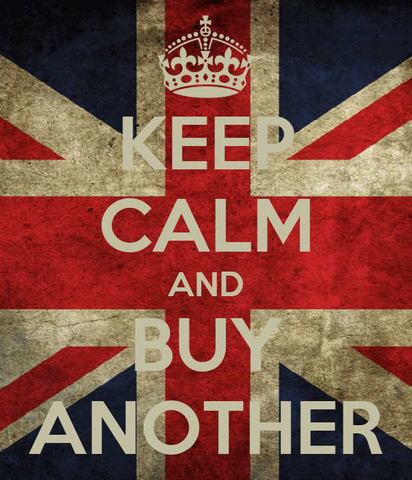 KEEP CALM AND BUY ANOTHER