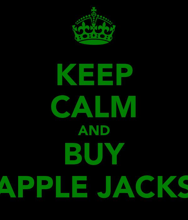 KEEP CALM AND BUY APPLE JACKS