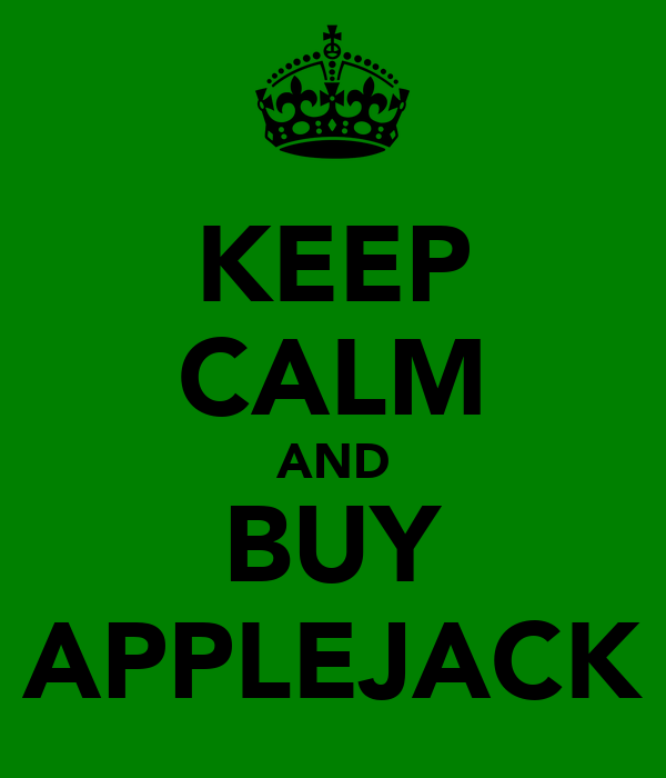 KEEP CALM AND BUY APPLEJACK