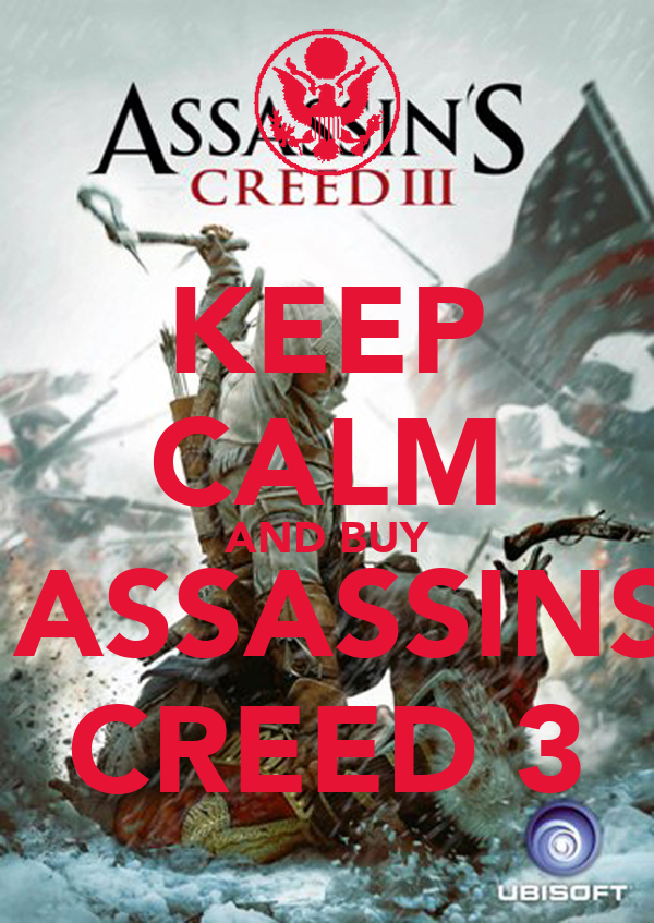 KEEP CALM AND BUY   ASSASSINS  CREED 3