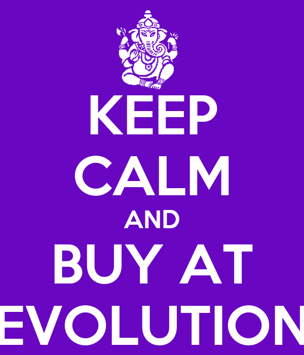 KEEP CALM AND BUY AT EVOLUTION