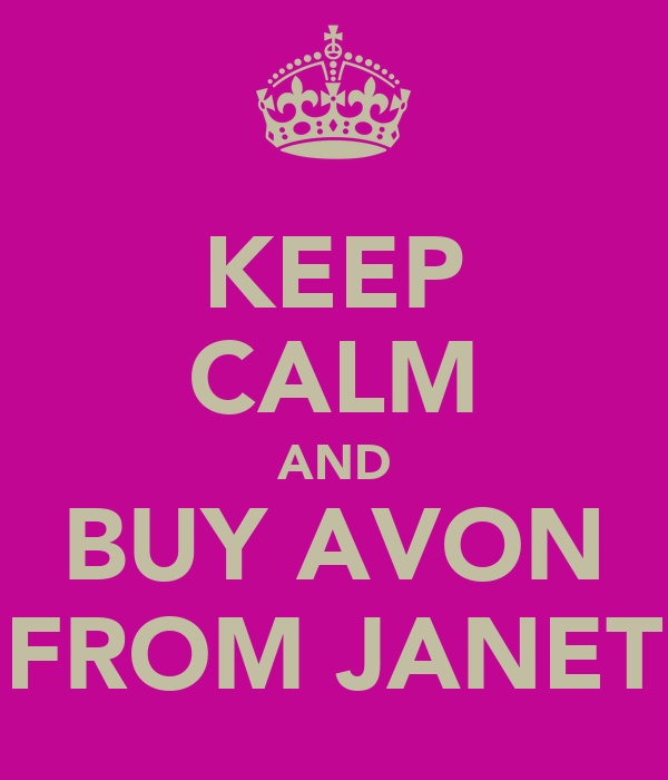 KEEP CALM AND BUY AVON FROM JANET