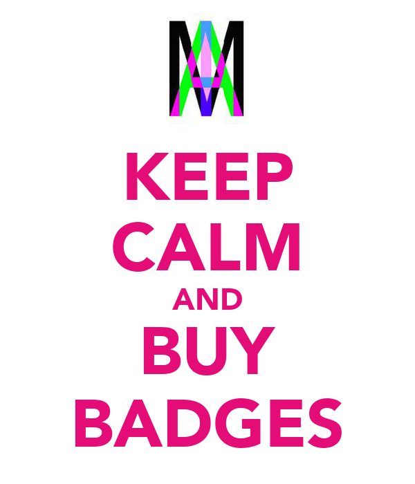 KEEP CALM AND BUY BADGES