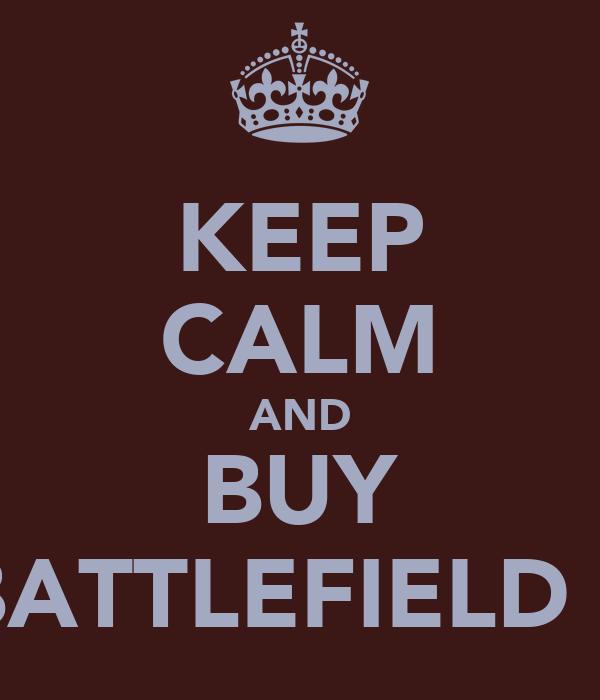 KEEP CALM AND BUY BATTLEFIELD 3