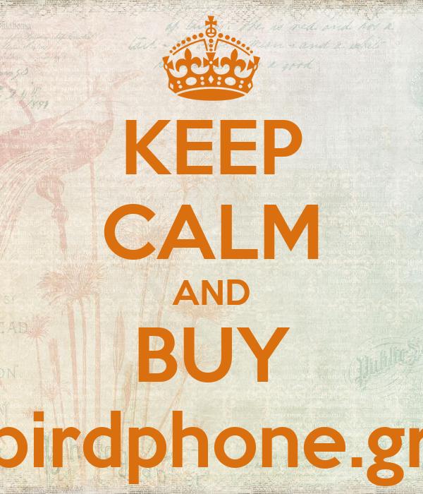 KEEP CALM AND BUY birdphone.gr