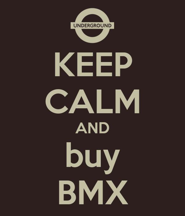 KEEP CALM AND buy BMX