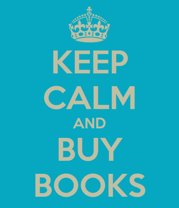 KEEP CALM AND BUY BOOKS