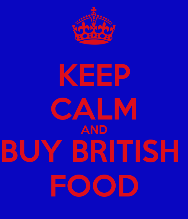 KEEP CALM AND BUY BRITISH  FOOD