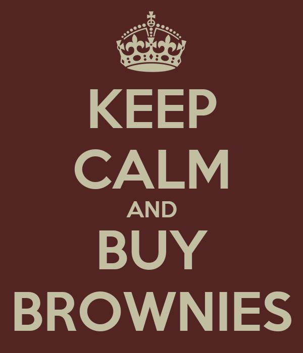 KEEP CALM AND BUY BROWNIES