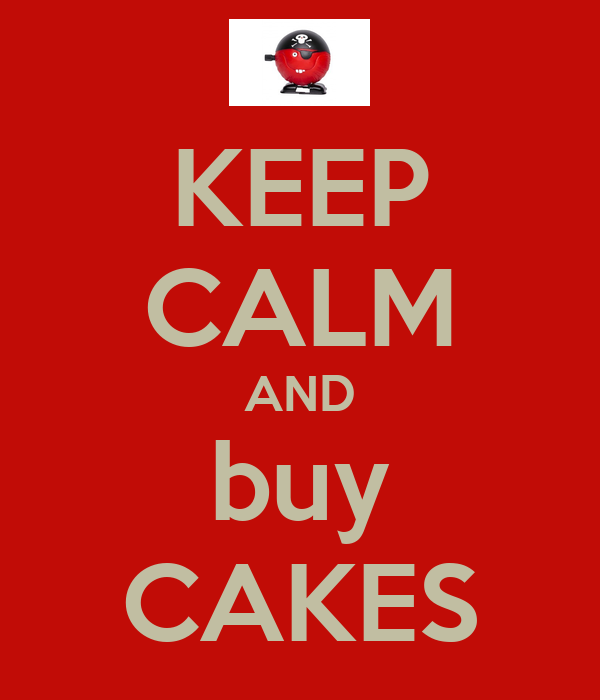 KEEP CALM AND buy CAKES