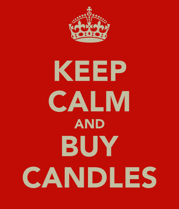 KEEP CALM AND BUY CANDLES
