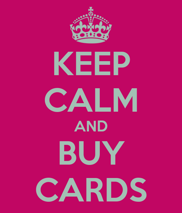 KEEP CALM AND BUY CARDS