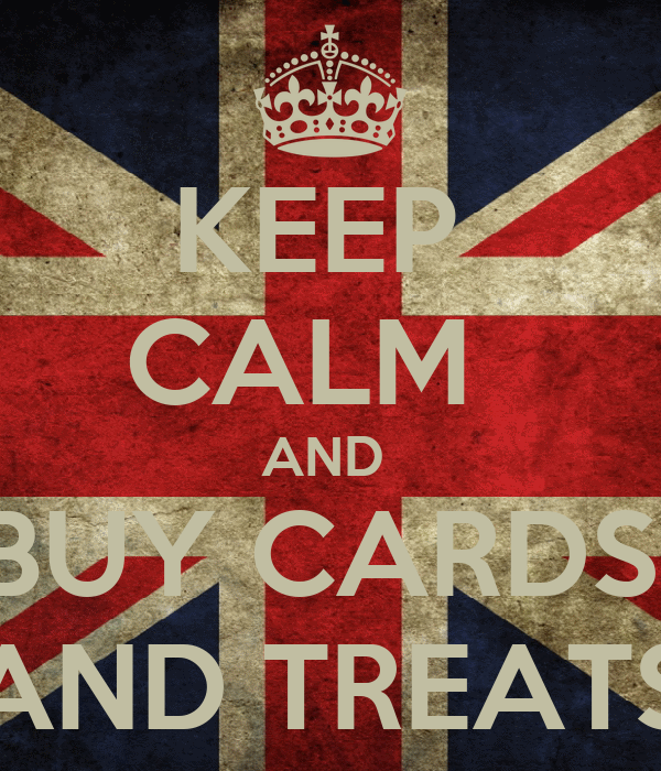 KEEP  CALM   AND  BUY CARDS  AND TREATS